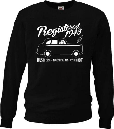 "Registered 1948 Birthday sweatshirt...../""Backfires a bit/"" Austin A40"