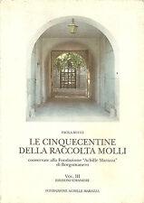 PAOLA RUCCI: LE CINQUECENTINE DELLA RACCOLTA MOLLI Vol. III: edizioni straniere