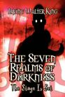 Seven Realms of Darkness The Stage Is Set 9781605635323 by Irving Walter King