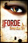 Firestarter by Catherine Forde (Paperback, 2008)