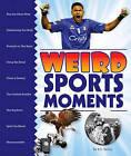 Weird Sports Moments by K C Kelley (Hardback, 2011)