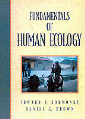 Fundamentals of Human Ecology by Daniel E. Brown, Edward J. Kormondy...