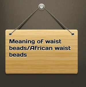 NO-FOR-SALE-MEANING-OF-WAIST-BEADS-AFRICAN-WAIST-BEADS