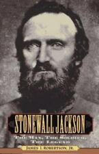 Stonewall Jackson : The Man, the Soldier, the Legend (1997, Hardcover)