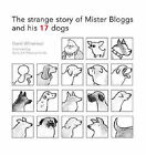Mr Bloggs and His 17 Dogs by David Whitehead (Hardback, 2007)