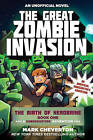 The Great Zombie Invasion: The Birth of Herobrine: Book 1: A Gameknight999 Adventure: An Unofficial Minecrafter's Adventure by Mark Cheverton (Paperback, 2016)