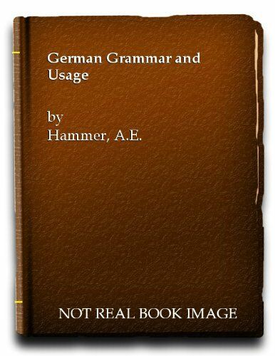 German Grammar and Usage By A.E. Hammer. 9780713156997
