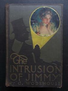 P. G. Wodehouse, The Intrusion of Jimmy, SIGNED in 1910, 1st Edition, RARE