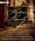 The Return of Moriarty: Sherlock Holmes' Nemesis Lives Again by MR John Gardner (CD-Audio, 2012)
