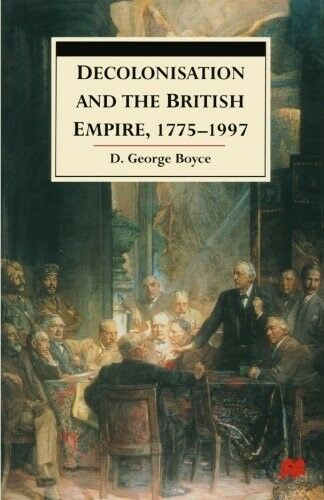 1 of 1 - New, Decolonisation and the British Empire, 1775-1997, D.George Boyce, Book