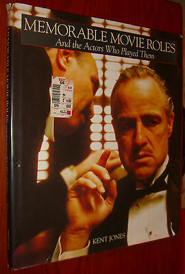 Memorable Movie Roles & Actors Who Played Them by Kent Jones Illustrated HC 1992