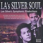L.A.'s Silver Soul: Lee Silver's Symphonic Product by Various Artists (CD, Apr-2003, Kent)