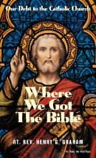 Where We Got the Bible... Our Debt to the Catholic Church