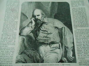 Gravure 1871 - Le Général Garibaldi Commandant De L'armée Des Vosges Les Catalogues Seront EnvoyéS Sur Demande