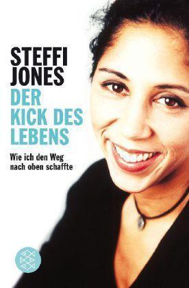 Der Kick des Lebens von Steffi Jones (2007, Taschenbuch) R802