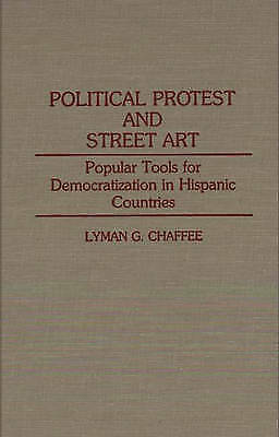 Political Protest and Street Art: Popular Tools for Democratization in...