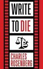 Write to Die by Charles Rosenberg (Paperback, 2016)
