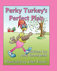 Perky Turkey's Perfect Plan by Judy Goodspeed (Paperback / softback, 2007)
