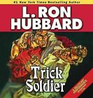 Trick Soldier by L Ron Hubbard (CD-Audio, 2013)