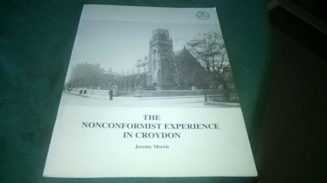 The Nonconformist Experience in Croydon by Jeremy Morris (Paperback, 1992)