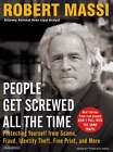 People Get Screwed All the Time: Protecting Yourself from Scams, Fraud, Identity Theft, Fine Print, and More by Robert Massi (CD-Audio, 2007)