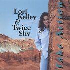 Take Action by Lori Kelley (CD, May-2003, Lori Kelley & Twice Shy)