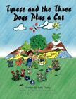 Tyrese and The Three Dogs Plus a Cat 9781425786946 by Ketly Mondesir Paperback
