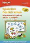 Spielerisch Deutsch lernen - Grundwortschatz-Rätsel für das 2. Schuljahr von Sabine Kalwitzki (2013, Kunststoffeinband)