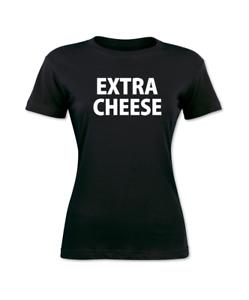 Extra Cheese Funny Shirts Women/'s Black T-Shirt Shirt Sayings