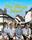 Our Village School by Deborah Chancellor (Hardback, 2014)
