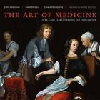 The Art of Medicine: Over 2,000 Years of Images and Imagination by Emm Barnes, Julie Anderson, Emma Shackleton (Hardback)