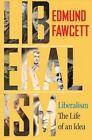 Liberalism: The Life of an Idea by Edmund Fawcett (Hardback, 2014)