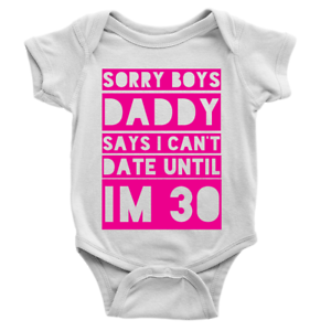 Sorry Boys Can't Date Babygrow Funny New Born Baby Joke Daddy's Girl Gift