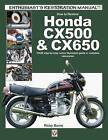 How to Restore Honda CX500 & CX650: Your Step-by-Step Colour Illustrated Guide to Complete Restoration by Ricky Burns (Paperback, 2015)