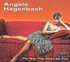 The Way They Make Me Feel [Digipak] * by Angela Hagenbach (CD, Oct-2009, Resonance)