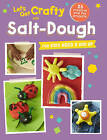 Let's Get Crafty with Salt Dough: 25 Creative and Fun Projects for Kids Aged 2 and Up by CICO Books (Paperback, 2016)
