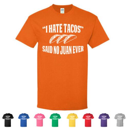 I Hate Tacos Said No Juan Ever Hilarious Kids Tees Cute Cool Youth T-Shirts