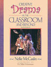 Creative Drama in the Classroom and Beyond by Nellie McCaslin (Paperback, 2005)