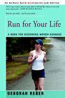 Run for Your Life: A Book for Beginning Women Runners by Deborah L Reber (Paperback / softback, 2005)