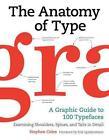 The Anatomy of Type: A Graphic Guide to 100 Typefaces von Stephen Coles (2012, Gebundene Ausgabe)