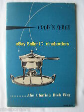 Vintage 1950's COOK 'N SERVE.....THE CHAFING DISH WAY booklet - VERY GOOD cond.