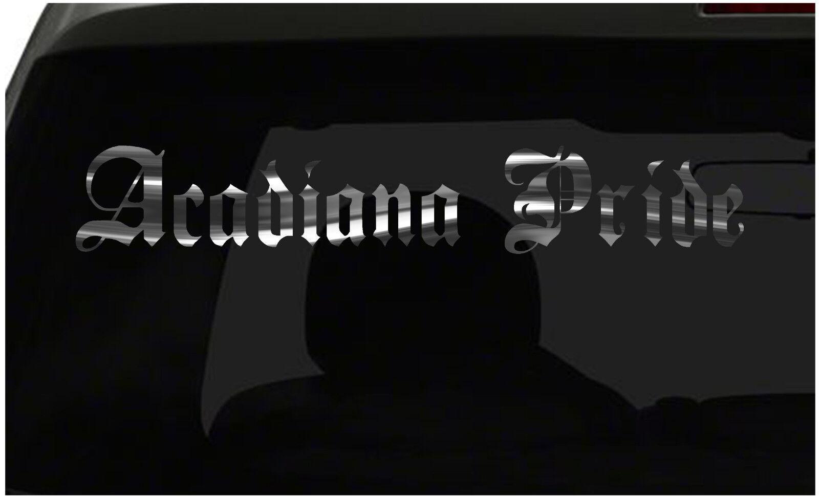 Acadiana orgullo calcomanía país orgullo pegatina de vinilo Todos Los Tamaños Y Colors ¡ Envío Rápido