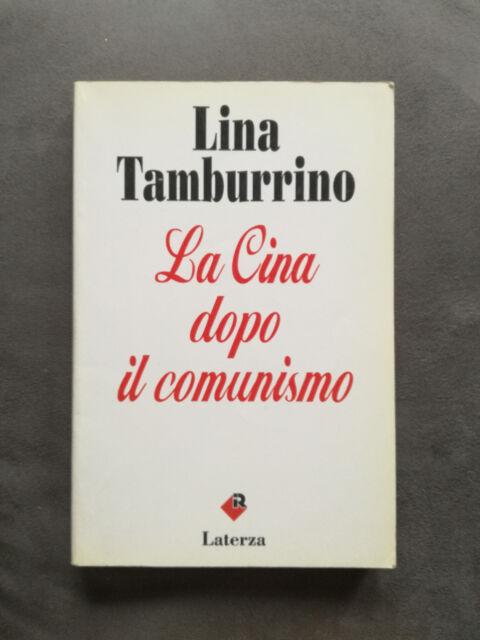 La Cina dopo il comunismo, Lina Tamburrino, Laterza, 1993, 1a edizione.