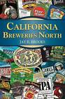 California Breweries North by Jay R Brooks (Paperback / softback, 2013)