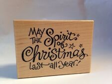 PSX F-2739 May the Spirit of Christmas Last All Year! Wood Block Rubber Stamp