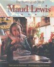 The Illuminated Life of Maud Lewis by Lance Woolaver (Paperback)