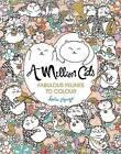A Million Cats: Fabulous Felines to Colour by Michael O'Mara Books Ltd (Paperback, 2015)