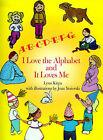 A-B-C-D-E-F-G: I Love the Alphabet and It Loves Me by Lynn Kirpa (Paperback / softback, 2000)