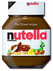 Nutella: The 30 Best Recipes by Jacqui Small LLP (Hardback, 2013)