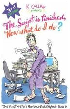 """""""The Script is Finished, Now What Do I Do?"""" 3rd Edition: The Scriptwri-ExLibrary"""